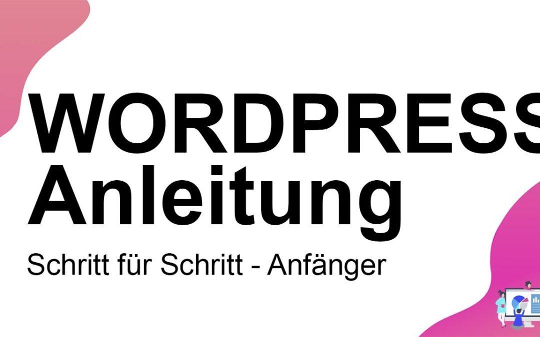 WordPress Website Erstellen – (NEU) – Anfänger Tutorial in 20 EINFACHEN Schritten | Deutsch