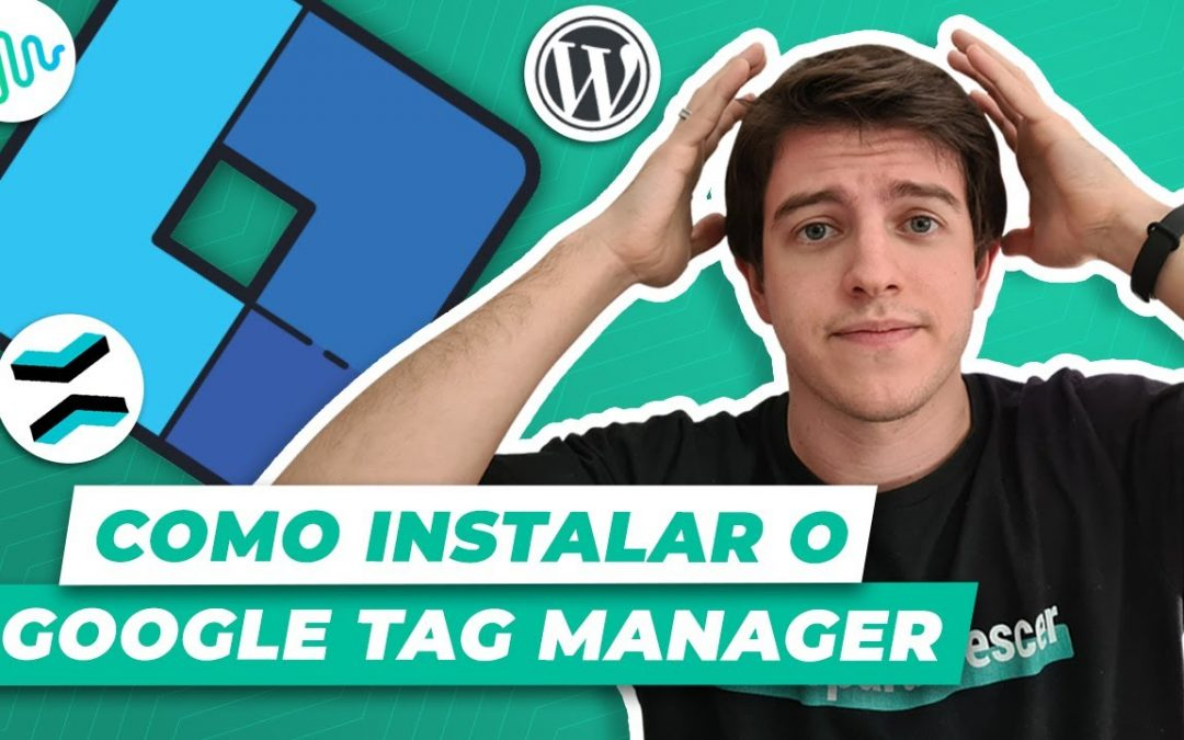 Google Tag Manager (GTM): como instalar no WordPress, RockFunnels e RD Station